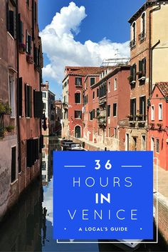 36 Hours in Venice from a Local's Perspective