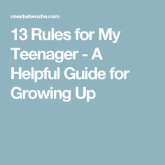 13 Rules for My Teenager - A Helpful Guide for Growing Up