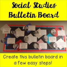 FREE  Social Studies Bulletin Board These printable pages will help you create a beautiful, inspirational bulletin board for your students to enjoy all year long! My blog post will provide complete instructions for you to use when creating your bulletin board: Social Studies Bulletin Board: Quotes from Famous Americans.  4-8