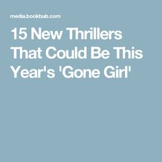 15 New Thrillers That Could Be This Year's 'Gone Girl'