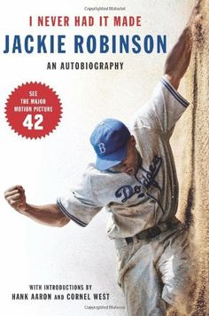 I Never Had It Made: An Autobiography of Jackie Robinson by Jackie Robinson, http://www.amazon.com/dp/0060555971/ref=cm_sw_r_pi_dp_aWhwrb0PB94YK