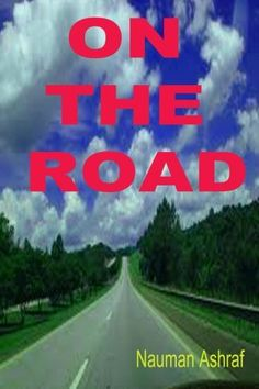 On The Road: Short story with thrills and adventures by N…