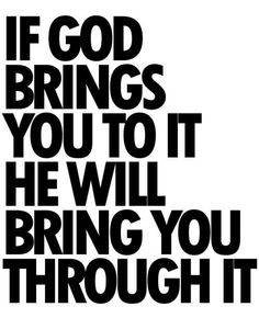 I love this quote! He won't give you any more than what he knows you can't handle! What he brings to you to make you go through, he's only making you stronger with the outcome!