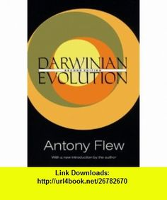Darwinian Evolution (Social Policy and Social Theory Series) (9781560009481) Antony Flew, David Marsland , ISBN-10: 1560009489  , ISBN-13: 978-1560009481 ,  , tutorials , pdf , ebook , torrent , downloads , rapidshare , filesonic , hotfile , megaupload , fileserve