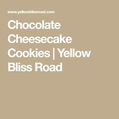 Chocolate Cheesecake Cookies | Yellow Bliss Road