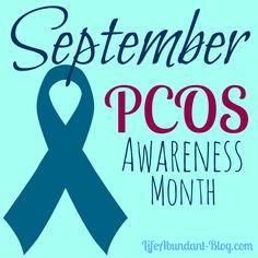 Life Abundant | September is PCOS Awareness Month | http://lifeabundant-blog.com