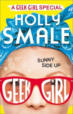Bookworm Blogger #YA: Review: Sunny Side Up (Geek Girl #4.5) by Holly Smale  https://goo.gl/qIej66