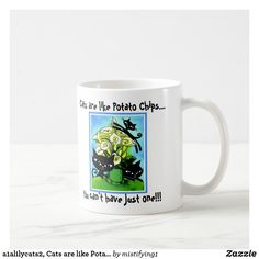 Cats Are Like Potato Chips.You Can't have Just One, Coffee Mug. Cat Coffee Mugs Cat Coffee Mug, Potato Chips, Special Gifts, Photo Mugs, Potatoes, Ceramics, Make It Yourself, Canning, Cats