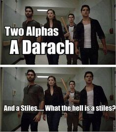Stiles: One of the sexiest beasts to roam the Earth. Has the personality of the boy-next-door while lacking the expert flirting. Almost always has a plan. Best friend is a true alpha werewolf. In a domestic partnership with Derek. Wants Lydia. Witty, sarcastic, and occasionally on the slow side. Is attractive to gay guys everywhere.