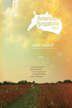 American Purgatorio - John Haskell. Benedict's current reading material April 2014