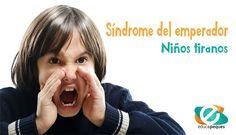 El síndrome del emperador es un trastorno de la conducta que afecta a los niños.