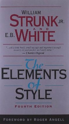 The Elements of Style by William Strunk Jr., E.B. White // first publised in 1918