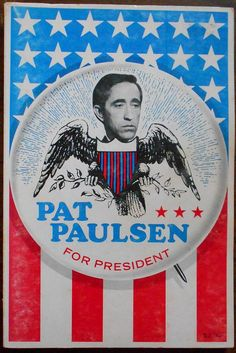 Pat Paulsen for President book 1968, political satire, Smothers Brothers, Mason Williams, spoof campaign, American comedian