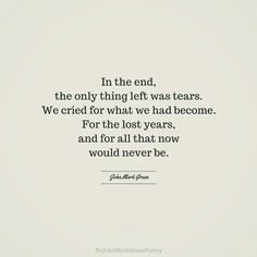 In The End quote by John Mark Green  #divorce #loss #breakup…