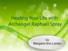 Spray this mist and call on Archangel Raphael to transform your life. Invoke this archangel for healing, happiness and emotional peace. Feel the emerald green ray of healing light shining upon you.