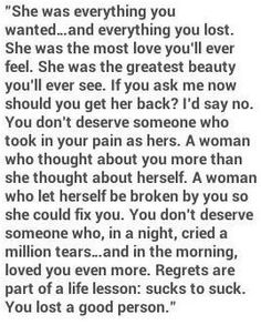 Regrets are part of a life lesson: sucks to be you. You lost a good person. Never allow someone else's problems drag you down with them. Breakup Quotes, True Quotes, Words Quotes, Great Quotes, Quotes To Live By, Motivational Quotes, Inspirational Quotes, Sayings, Sad Quotes About Love
