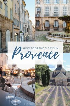 Find out how to spend three days in Provence, France.