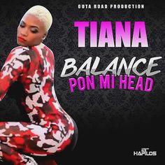 Tiana - Balance Pon Mi Head - OutAroad Production by TianaMusic | Tiana Music | Free Listening on SoundCloud