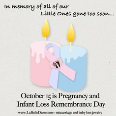 October 15 is Pregnancy and Infant Loss Remembrance Day   Who are you lighting your candle for this evening? Write their name, and any part of your story you would like to share, in the comments below.  Hugs and <3 to all, K  #miscarriage #babyloss #pregnancyloss