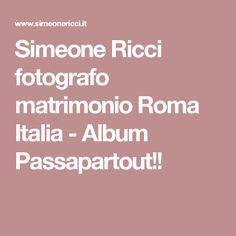 Simeone Ricci fotografo matrimonio Roma Italia - Album Passapartout!!