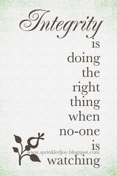 Integrity is Doing the Right Thing when Noone is by SprinkledJoy, $3.95