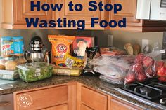Stop Wasting Food!  Tips and Trick to stretch your grocery budget