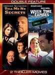 Tell Me No Secrets / When Time Expires (1997) All is not what it seems in this pair of made-for-TV thrillers. Tell Me No Secrets stars Lori Loughlin as a harried Los Angeles prosecutor being shadowed and terrorized by a serial killer; Bruce Greenwood plays her calculating ex-husband. In When Time Expires, time-traveling bureaucrat Travis Beck (Richard Grieco) is dispatched to a backwater desert town on a minor mission that turns out to be anything but routine.