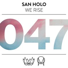Saved on Spotify: We Rise by San Holo