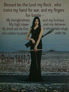 A Psalm of David. Blessed be the LORD my strength, which teacheth my hands to war, and my fingers to fight: Ps 144:2 My goodness, and my fortress; my high tower, and my deliverer; my shield, and he in whom I trust; who subdueth my people under me. Psalm 144:1-2