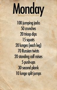 Part of a weekly workout. 1 round of Monday takes about 12 minutes. Add weights if you really want to push yourself!
