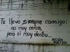 no muy cerca pero si muy dentro - i always take you with me, not very close, but within me Wall Quotes, Me Quotes, Qoutes, Quotes En Espanol, Little Bit, More Than Words, Spanish Quotes, Spanish Memes, Inspire Me