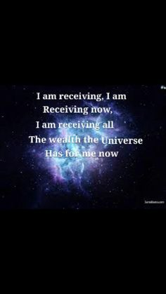 I am receiving! I am receiving now. I am receiving all the wealth the universe has for me now! :)