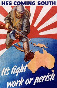 1942 Australian propaganda poster. Australia feared invasion by Imperial Japan following the Fall of Singapore.