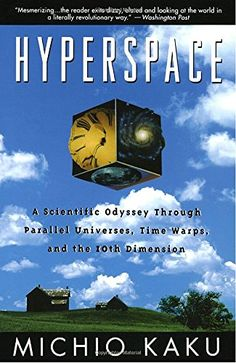 Hyperspace: A Scientific Odyssey Through Parallel Universes, Time Warps, and the 10th Dimension by Michio Kaku. The first book-length exploration of the most exciting development in modern physics, the theory of 10-dimensional space. The theory of hyperspace, which Michio Kaku pioneered, may be the leading candidate for the Theory of Everything that Einstein spent the remaining years of his life searching for.