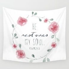 He Restores My Soul. Psalm 23:3, bible verse, watercolor flowers, pink, red, green Wall Tapestry