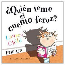 ¿Quién Teme Al Cuento Feroz? - Pop-Up (LIBROS DE AUTOR) de Lauren Child http://www.amazon.es/dp/8498675685/ref=cm_sw_r_pi_dp_fwESwb12R6AZH