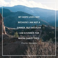 """""""My hope lives not because I am not a sinner but because I am a sinner for whom Christ died; my trust is not that I am holy but that being unholy HE is my righteousness. My faith rests not upon what I am or shall be or feel or know but in what Christ is in what He has done and in what He is now doing for me. Hallelujah!"""" Read more at desiringGod.org // Link in profile.  http://ift.tt/2fN8mr4"""