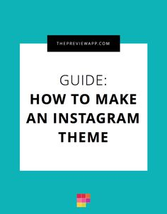 Complete Guide to Stick to an Instagram Theme