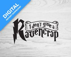 I don't give a Ravencrap Thing 1, Friends In Love, Cricut, Digital, Decals, Sticker, Svg File, Specs, Hogwarts