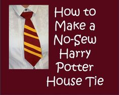 How to Make a No-Sew Harry Potter House Tie A quick way to add to a Harry Potter costume. This site includes all the printable templates and full instructions.