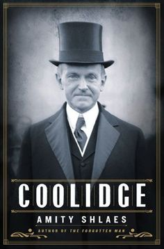 Coolidge by Amity Shlaes, http://www.amazon.com/dp/B006SJCM0I/ref=cm_sw_r_pi_dp_are.ub0QFP8BK