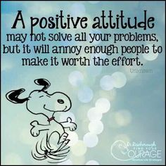 Snoopy wisdom... LOL.  True though.  :)  Just be happy!  :)