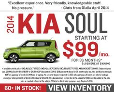 For a limited time Kia of Puyallup has select 2014 Kia Soul's starting at only $99 per month for 36 months with $1,999 due at signing. Plus did you know that you could receive up to $1,000 in additional rebates on select new Kia's just for owning a Kia or a competitive model? Visit www.kiaofpuyallup.com for all the details!