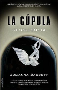 Cupula III, La. Resistencia (La Cúpula) (Spanish Edition) by Julianna Baggott: 9788499187235  11/24/15