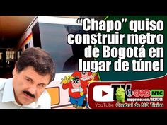 En Bogotá Colombia Chapo Guzman quiso construir metro en lugar de túnel