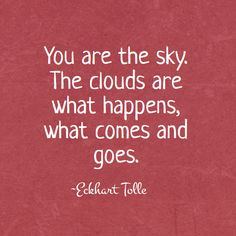 The wisdom of Eckhart Tolle - You are the sky