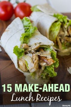 Never go hungry at lunch time with these 15 Make-Ahead Lunch Recipes!