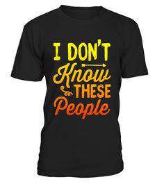 """# I Don't Know These People Funny Family Vacation T Shirt . Special Offer, not available in shops Comes in a variety of styles and colours Buy yours now before it is too late! Secured payment via Visa / Mastercard / Amex / PayPal How to place an order Choose the model from the drop-down menu Click on """"Buy it now"""" Choose the size and the quantity Add your delivery address and bank details And that's it! Tags: Fun vacation attire for your family cruise or road trip to the beach house in…"""