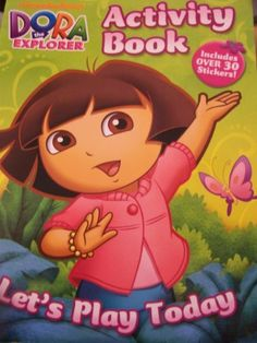 Dora The Explorer Activity Book With Stickers Lets Play Today Activities Include Maze Games