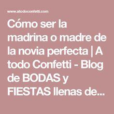 Cómo ser la madrina o madre de la novia perfecta         |          A todo Confetti - Blog de BODAS y FIESTAS llenas de confetti